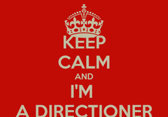 Poster: KEEP CALM AND I'M  A DIRECTIONER