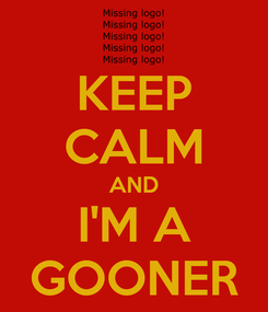 Poster: KEEP CALM AND I'M A GOONER