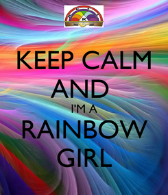 Poster: KEEP CALM AND  I'M A RAINBOW GIRL