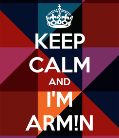 Poster: KEEP CALM AND I'M ARM!N