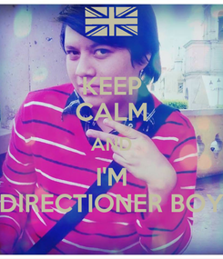 Poster: KEEP CALM AND I'M DIRECTIONER BOY