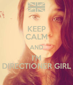 Poster: KEEP CALM AND I'M DIRECTIONER GIRL