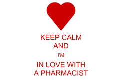 Poster: KEEP CALM AND I'M IN LOVE WITH A PHARMACIST