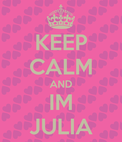Poster: KEEP CALM AND IM JULIA