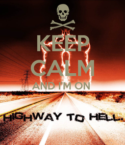 Poster: KEEP CALM AND I'M ON