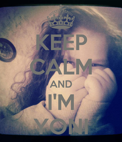 Poster: KEEP CALM AND I'M YONI