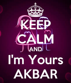 Poster: KEEP CALM AND I'm Yours AKBAR