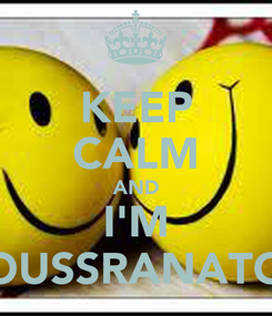 Poster: KEEP CALM AND I'M YOUSSRANATOR