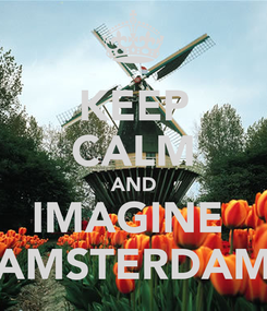 Poster: KEEP CALM AND IMAGINE  AMSTERDAM