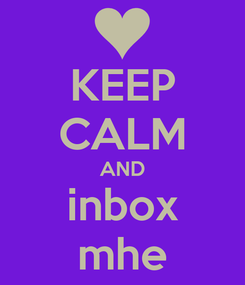 Poster: KEEP CALM AND inbox mhe