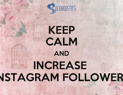 Poster: KEEP CALM AND INCREASE  INSTAGRAM FOLLOWERS