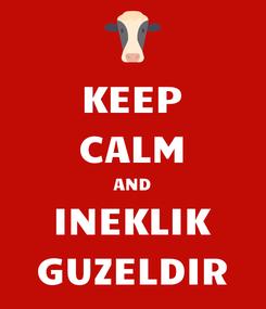 Poster: KEEP CALM AND INEKLIK GUZELDIR