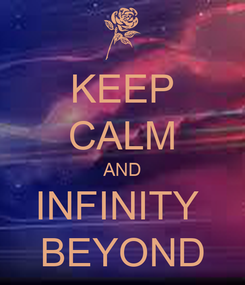 Poster: KEEP CALM AND INFINITY  BEYOND
