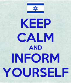 Poster: KEEP CALM AND INFORM YOURSELF