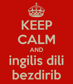 Poster: KEEP CALM AND ingilis dili bezdirib