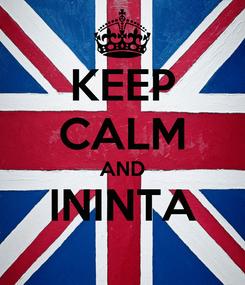 Poster: KEEP CALM AND ININTA