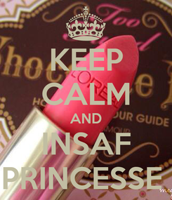 Poster: KEEP CALM AND INSAF PRINCESSE
