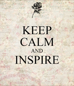 Poster: KEEP CALM AND INSPIRE