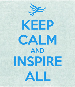 Poster: KEEP CALM AND INSPIRE ALL