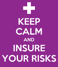 Poster: KEEP CALM AND INSURE YOUR RISKS