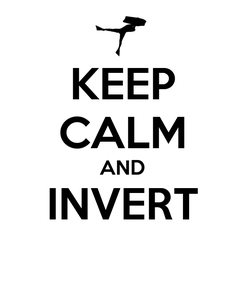 Poster: KEEP CALM AND INVERT