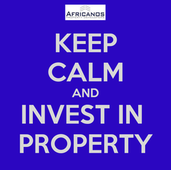 Poster: KEEP CALM AND INVEST IN  PROPERTY
