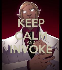 Poster: KEEP CALM AND INVOKE