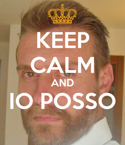 Poster: KEEP CALM AND IO POSSO