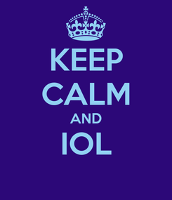 Poster: KEEP CALM AND IOL