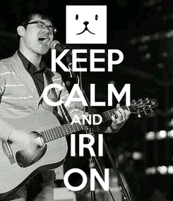 Poster: KEEP CALM AND IRI ON