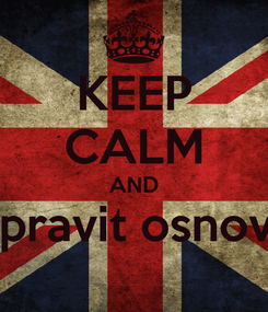 Poster: KEEP CALM AND ispravit osnove