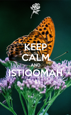Poster: KEEP CALM AND ISTIQOMAH