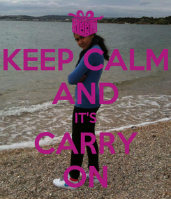 Poster: KEEP CALM AND IT'S CARRY ON