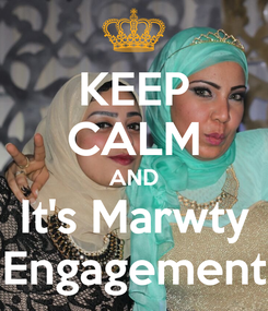 Poster: KEEP CALM AND It's Marwty Engagement