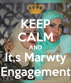 Poster: KEEP CALM AND It,s Marwty Engagement