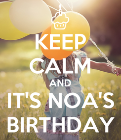 Poster: KEEP CALM AND IT'S NOA'S BIRTHDAY