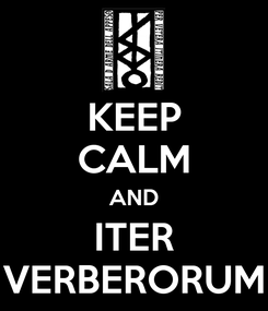 Poster: KEEP CALM AND ITER VERBERORUM