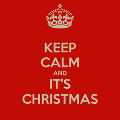 Poster: KEEP CALM AND IT'S CHRISTMAS