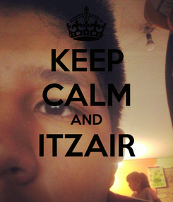 Poster: KEEP CALM AND ITZAIR