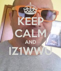 Poster: KEEP CALM AND IZ1WWU