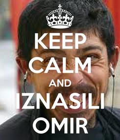 Poster: KEEP CALM AND IZNASILI OMIR