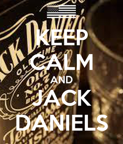 Poster: KEEP CALM AND JACK DANIELS