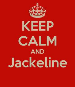 Poster: KEEP CALM AND Jackeline