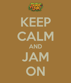 Poster: KEEP CALM AND JAM ON