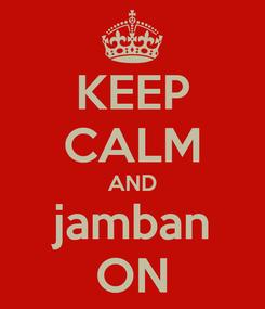 Poster: KEEP CALM AND jamban ON