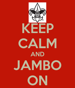 Poster: KEEP CALM AND JAMBO ON