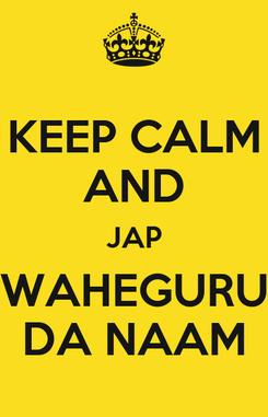 Poster: KEEP CALM AND JAP WAHEGURU DA NAAM