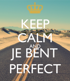 Poster: KEEP CALM AND JE BENT PERFECT