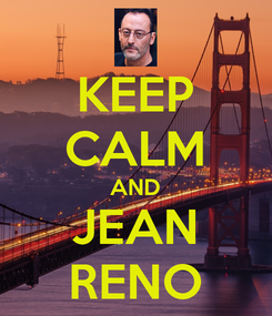 Poster: KEEP CALM AND JEAN RENO