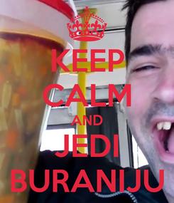 Poster: KEEP CALM AND JEDI BURANIJU